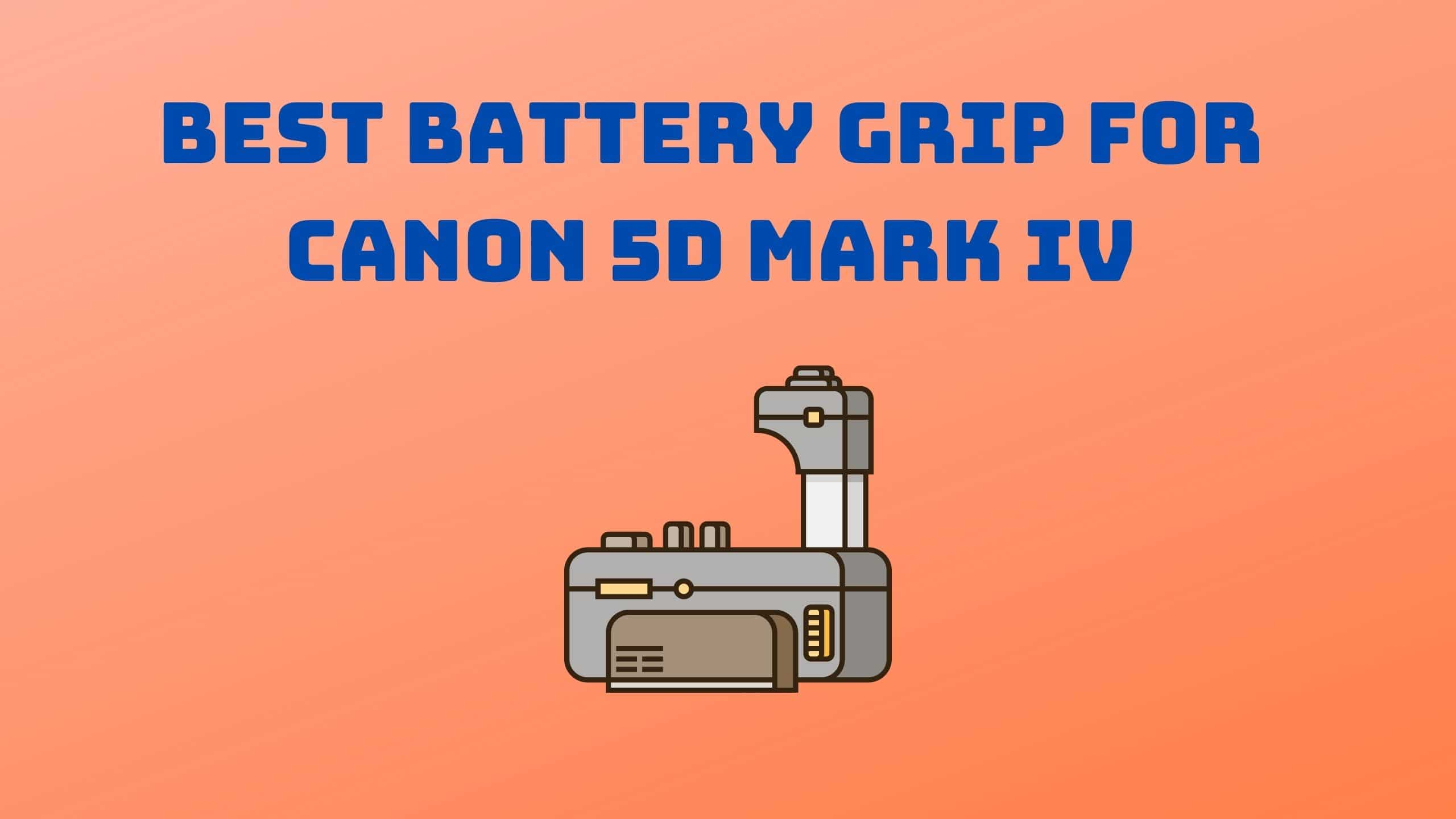 Best Battery Grip for Canon 5D Mark IV (1)