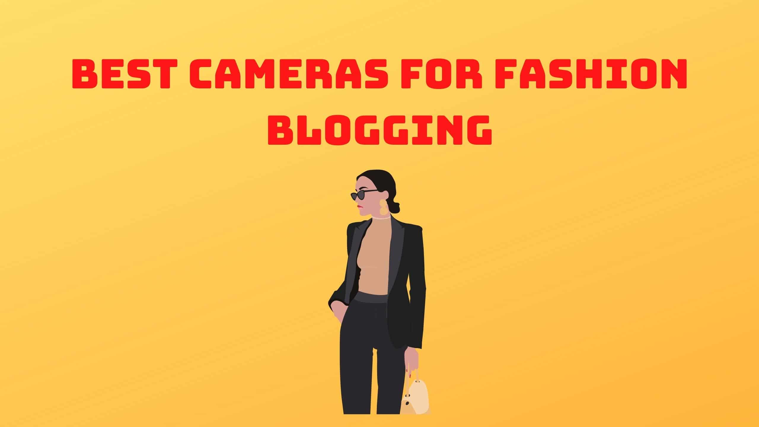 Best Cameras for Fashion Blogging (1)