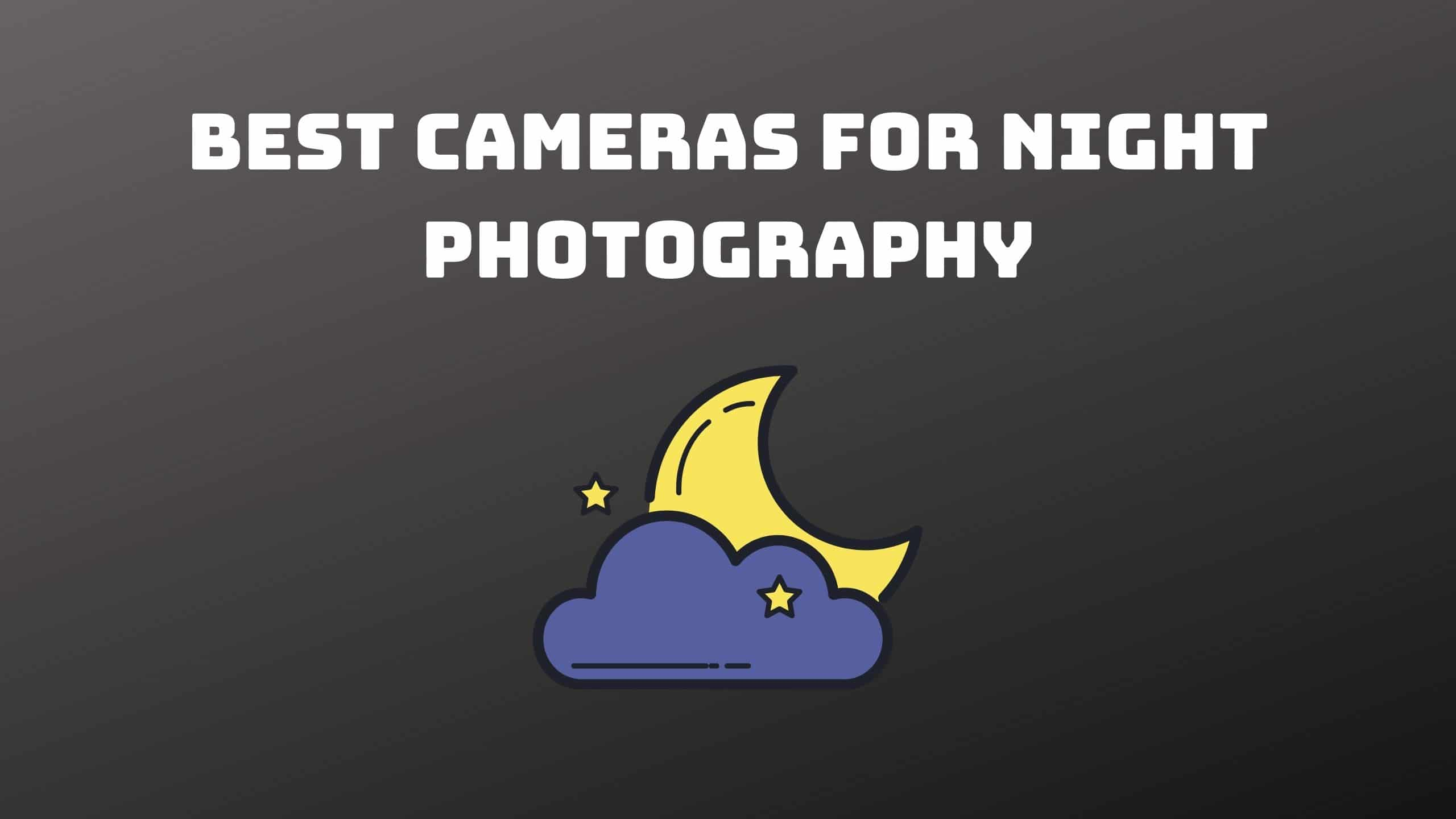 Best Cameras for Night Photography (1)