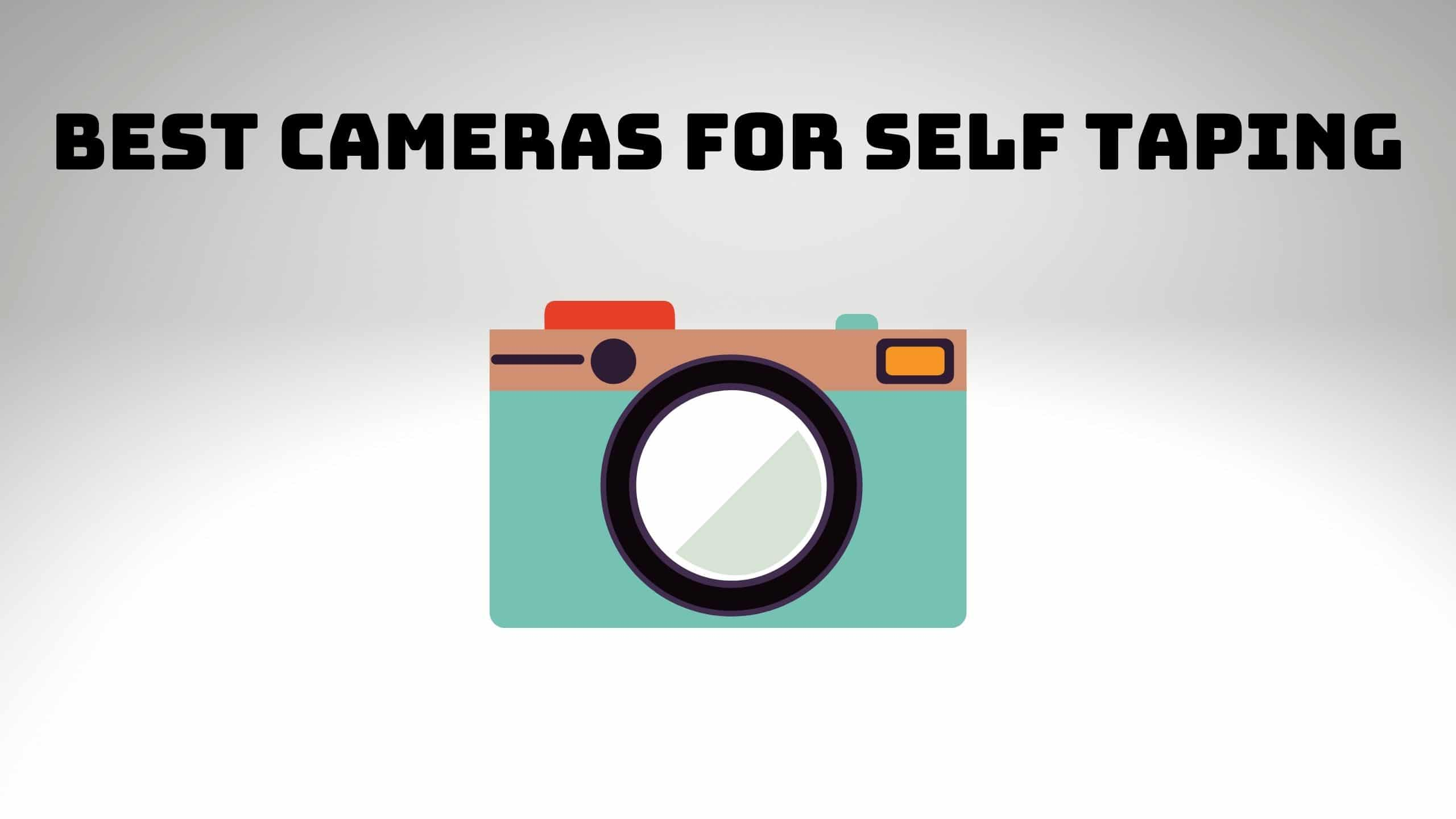 Best Cameras for Self Taping (1)