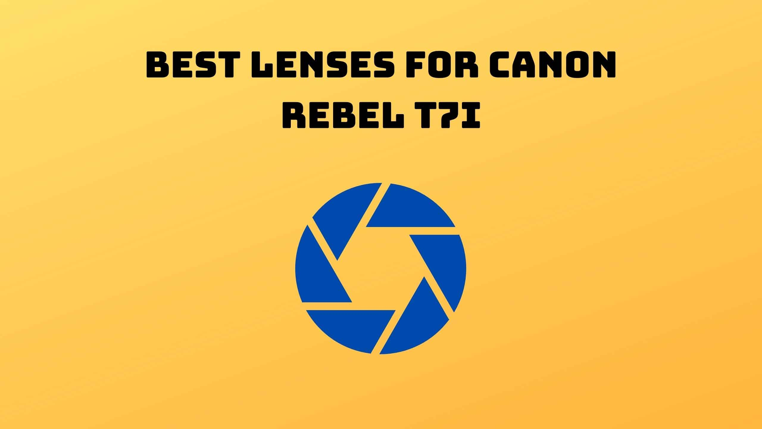 Best Lenses for Canon Rebel T7i (1)