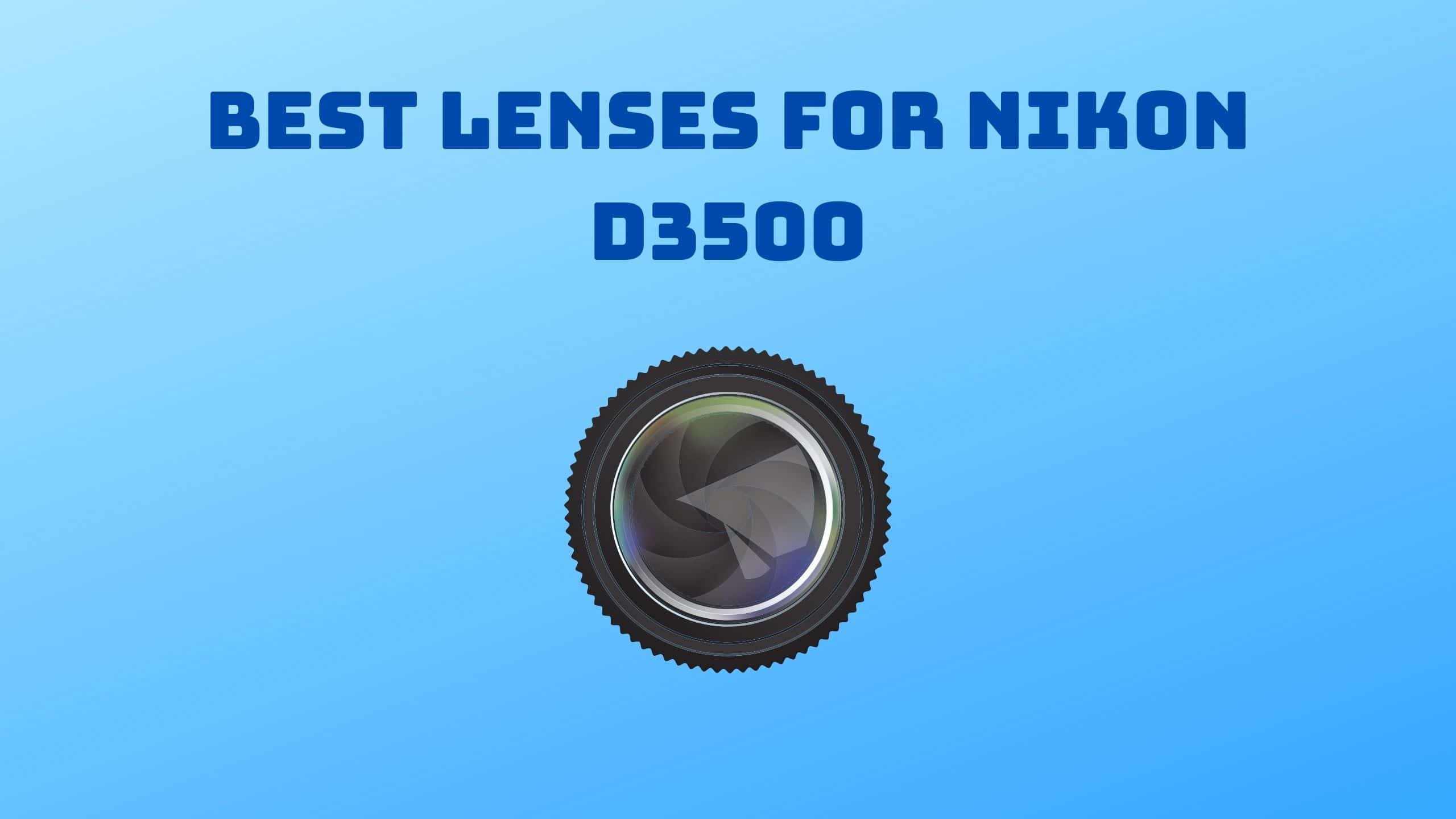 Best Lenses for Nikon D3500 (1)