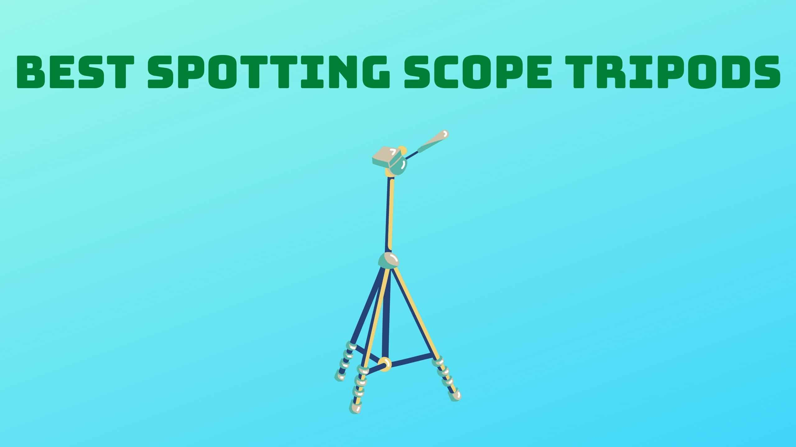 Best Spotting Scope Tripods (1)