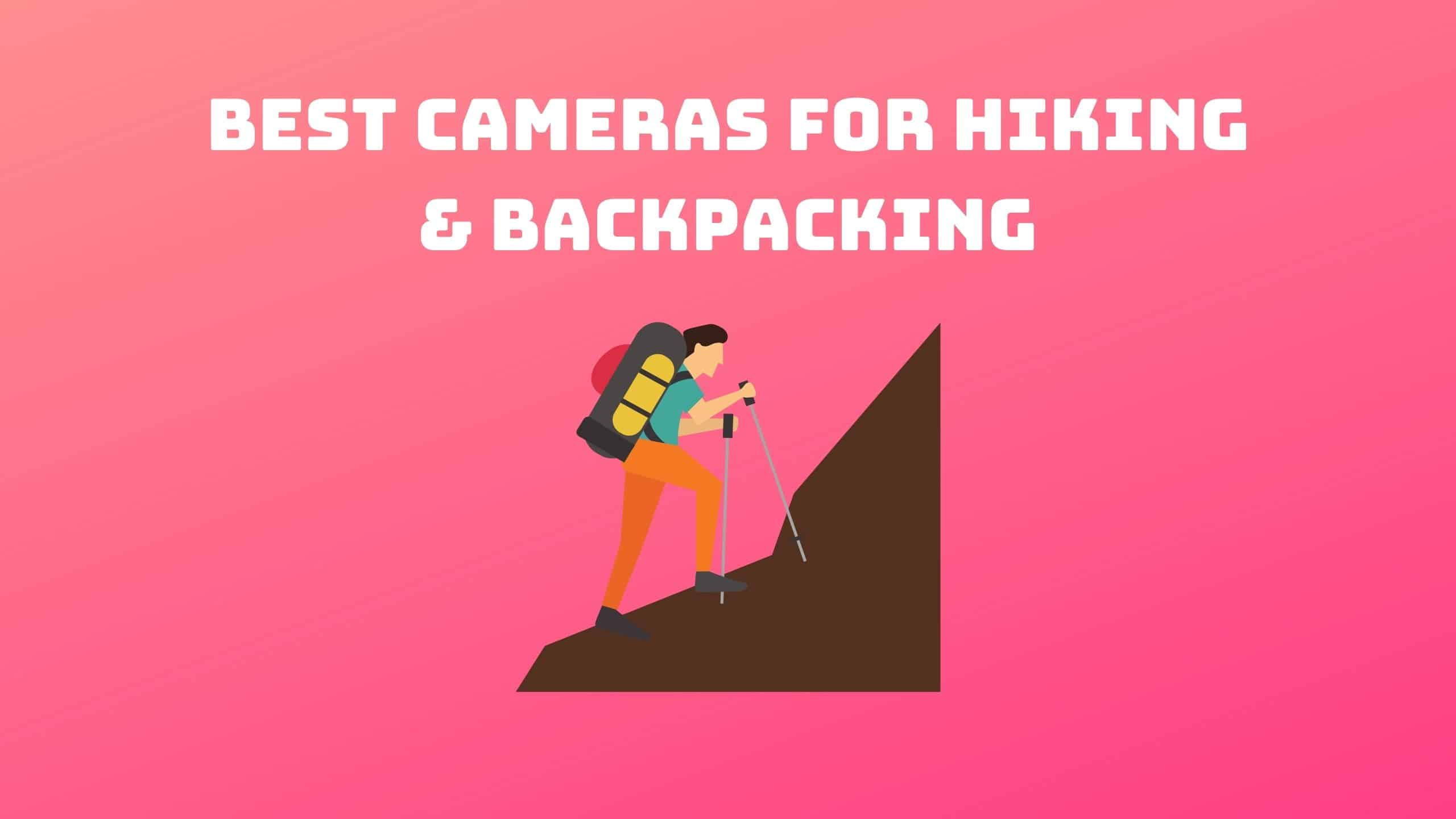 Best Cameras for Hiking & Backpacking