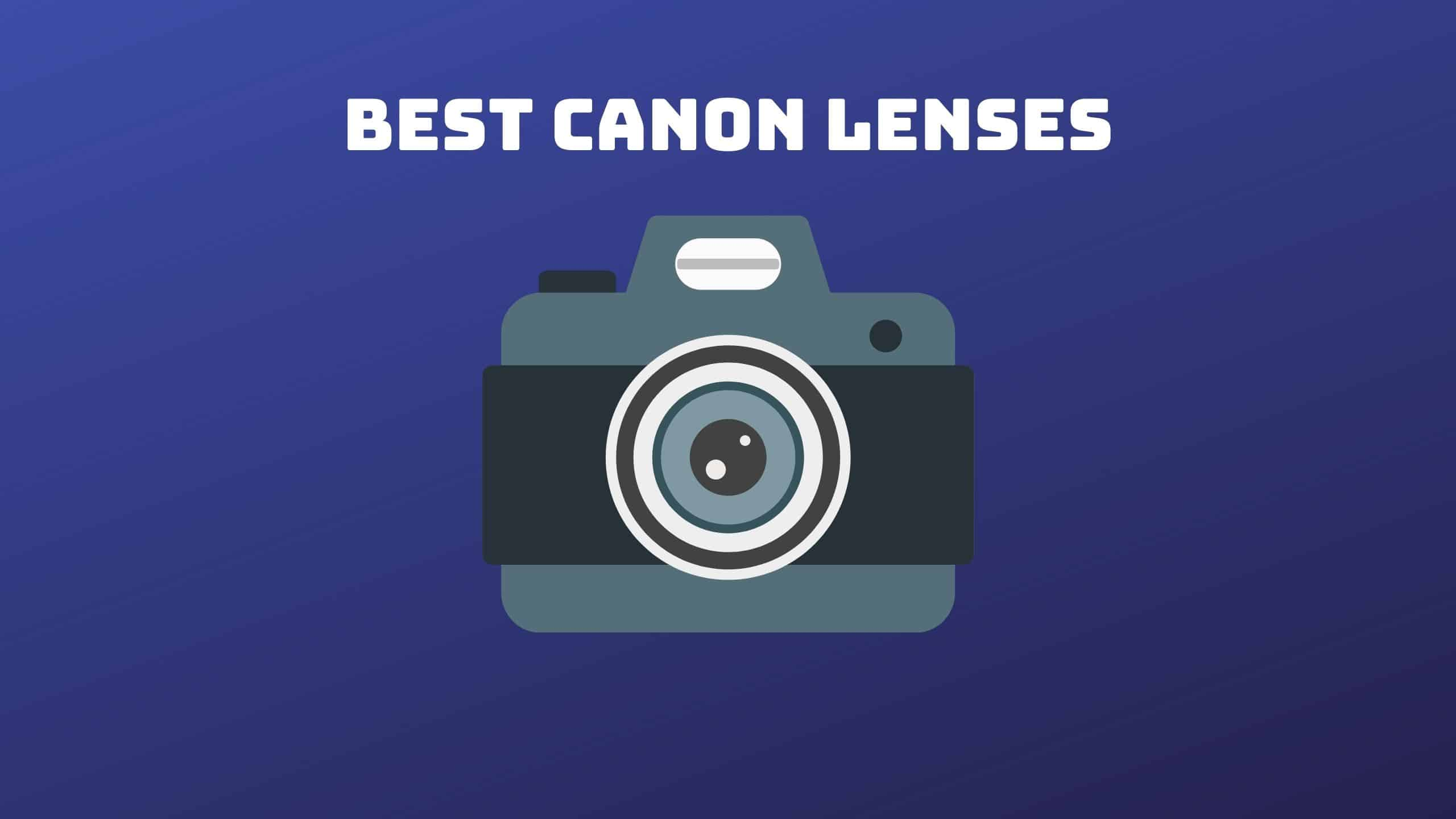 Best Canon Lenses