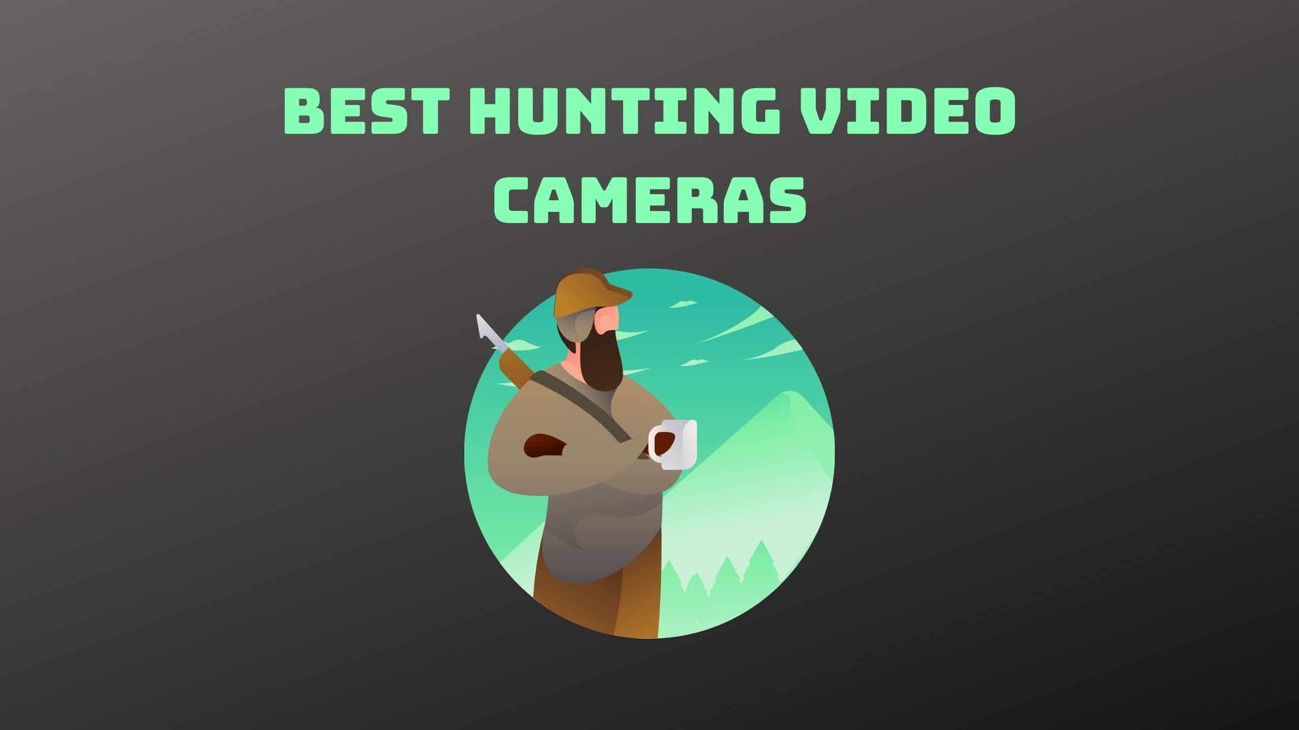 Best Hunting Video Cameras