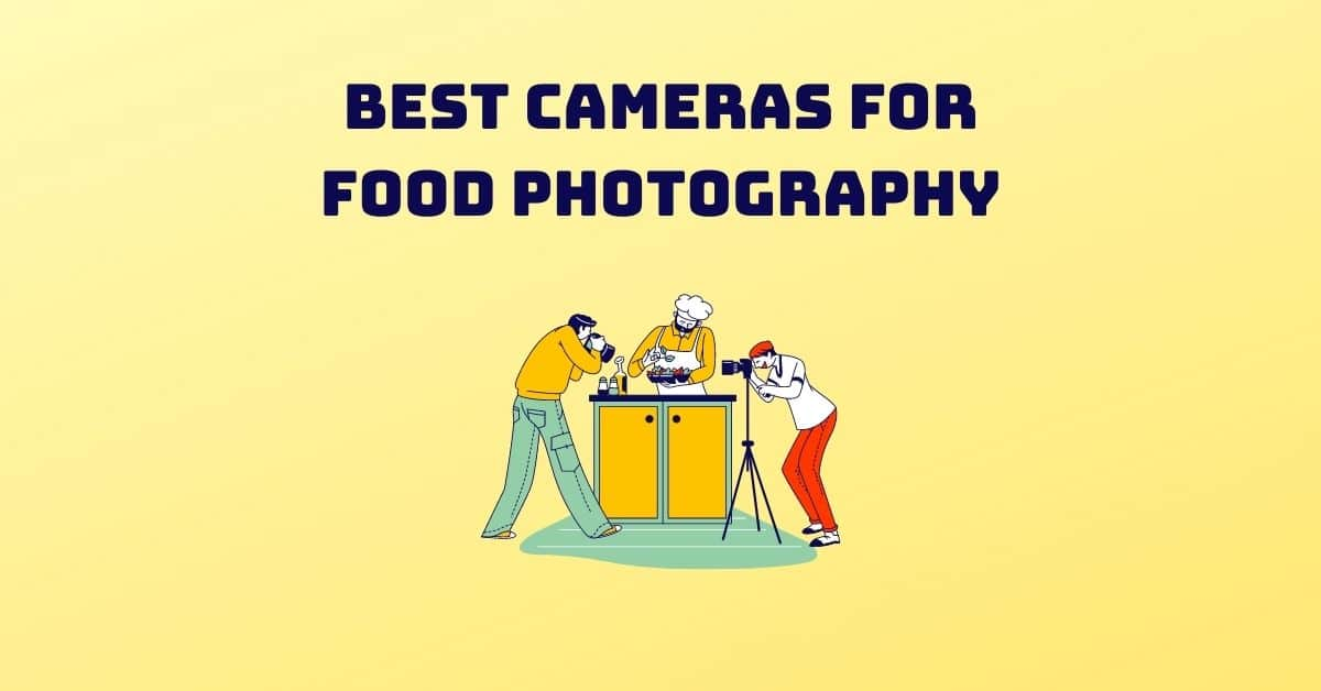 Best Cameras for Food Photography
