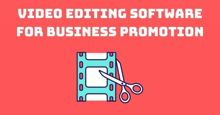 Video Editing Software for Business Promotion